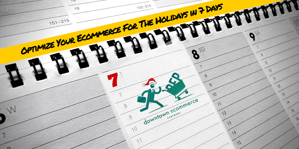 Optimize Your Ecommerce For The Holidays in 7 Days (1)