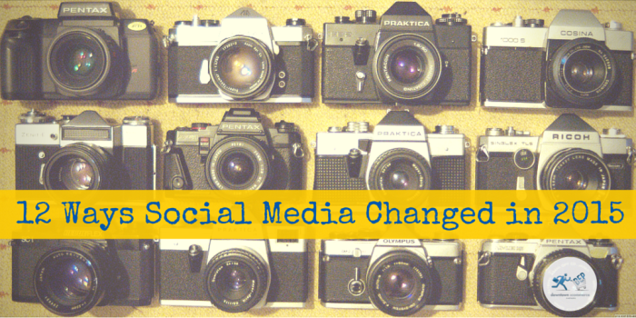 12 Ways Social Media Changed in 2015