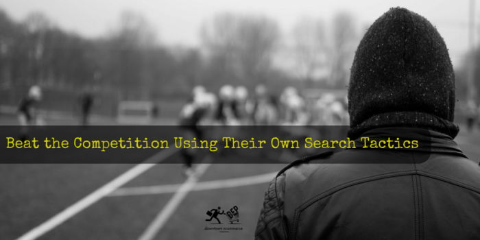 Beat the Competition Using Their Own Search Tactics