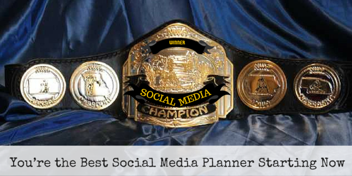 You're the Best Social Media Planner Starting Now