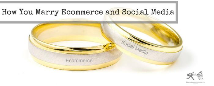 Ecommerce Marries Social Media
