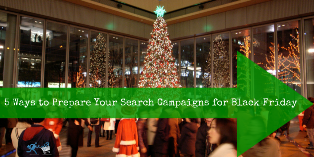 5 Ways to Prepare Your Search Campaigns for Black Friday