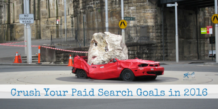 Crush Your Paid Search Goals in 2016